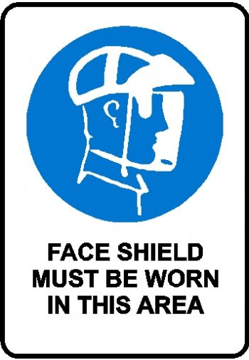 Mandatory Sign - Face Shield must be worn in this area