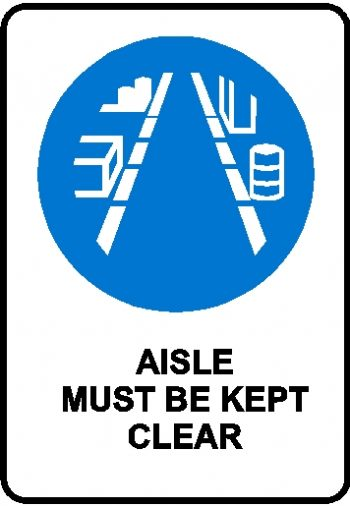 Mandatory Sign - Aisle Must Be Kept Clear