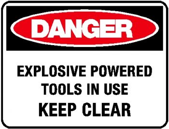 Danger Sign - Explosive Powered Tools In Use Keep Clear
