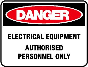 Danger Sign - Electrical Equipment Authorised Personnel Only