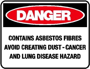 Danger Sign - Contains Asbestos Fibres Avoid Creating Dust Cancer and Lung Disease Hazard